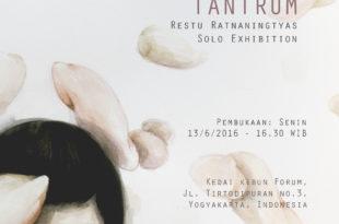 Solo Exhibition by Restu Ratnaningtyas TANTRUM